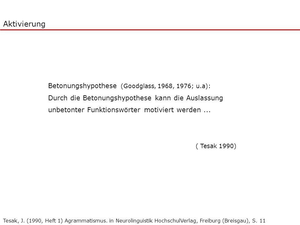 Aktivierung Betonungshypothese (Goodglass, 1968, 1976; u.a):