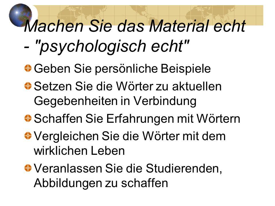Machen Sie das Material echt - psychologisch echt