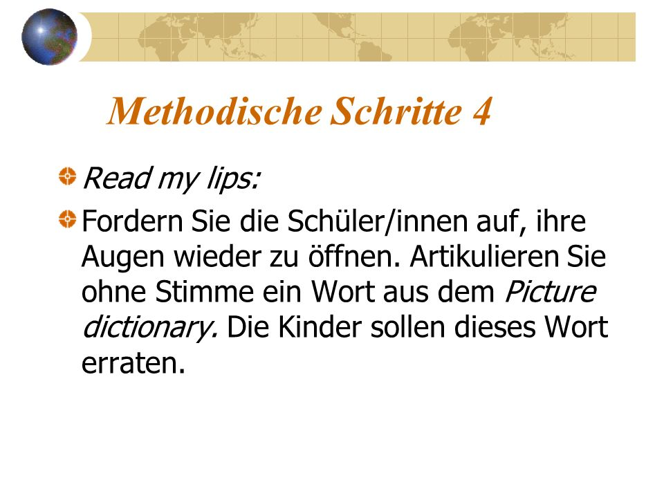 Methodische Schritte 4 Read my lips:
