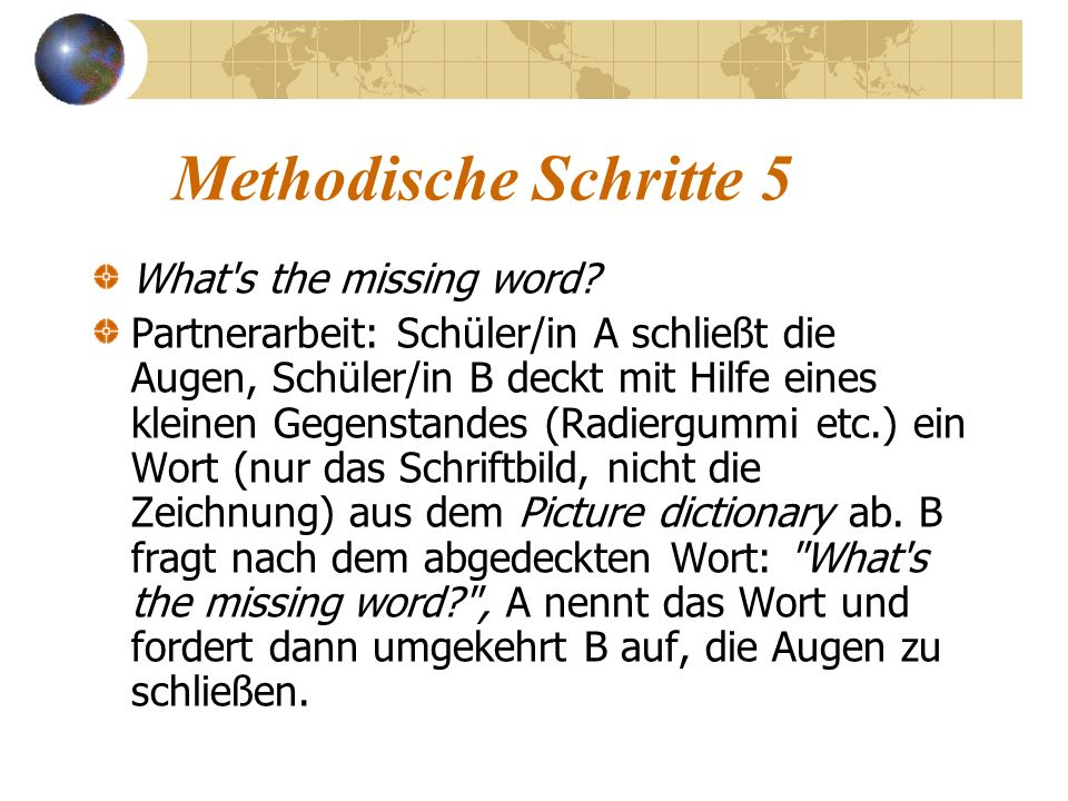 Methodische Schritte 5 What s the missing word