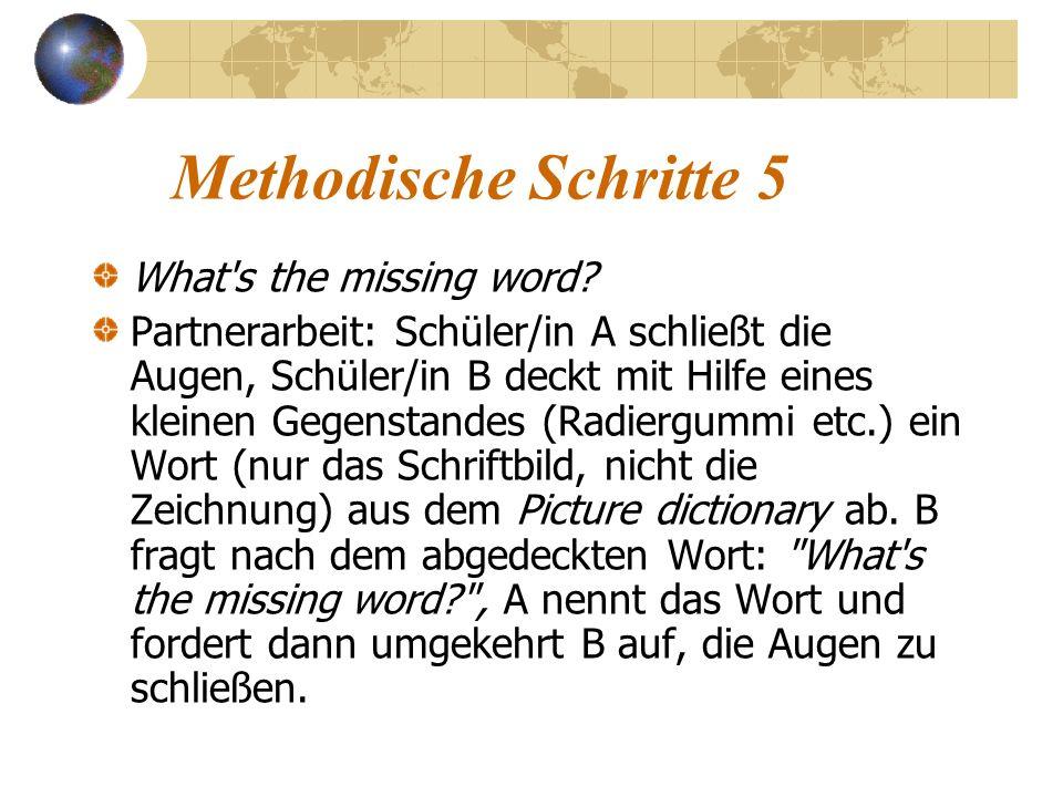 Methodische Schritte 5 What s the missing word