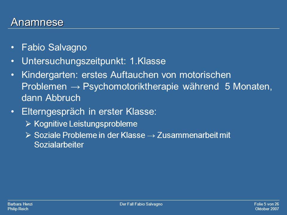 Anamnese Fabio Salvagno Untersuchungszeitpunkt: 1.Klasse