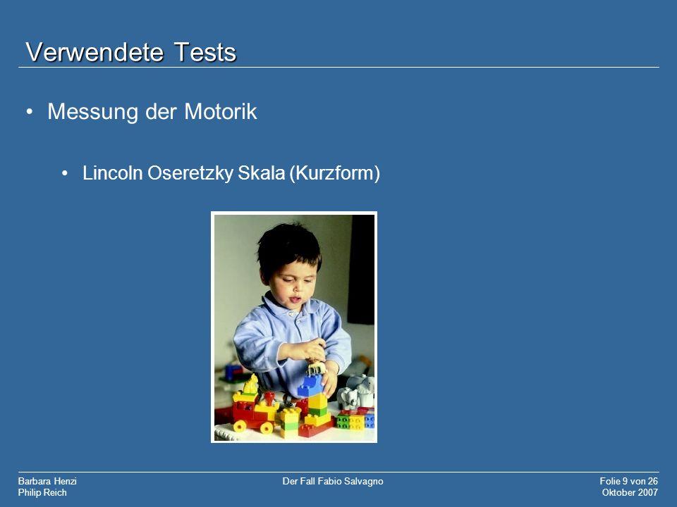 Verwendete Tests Messung der Motorik