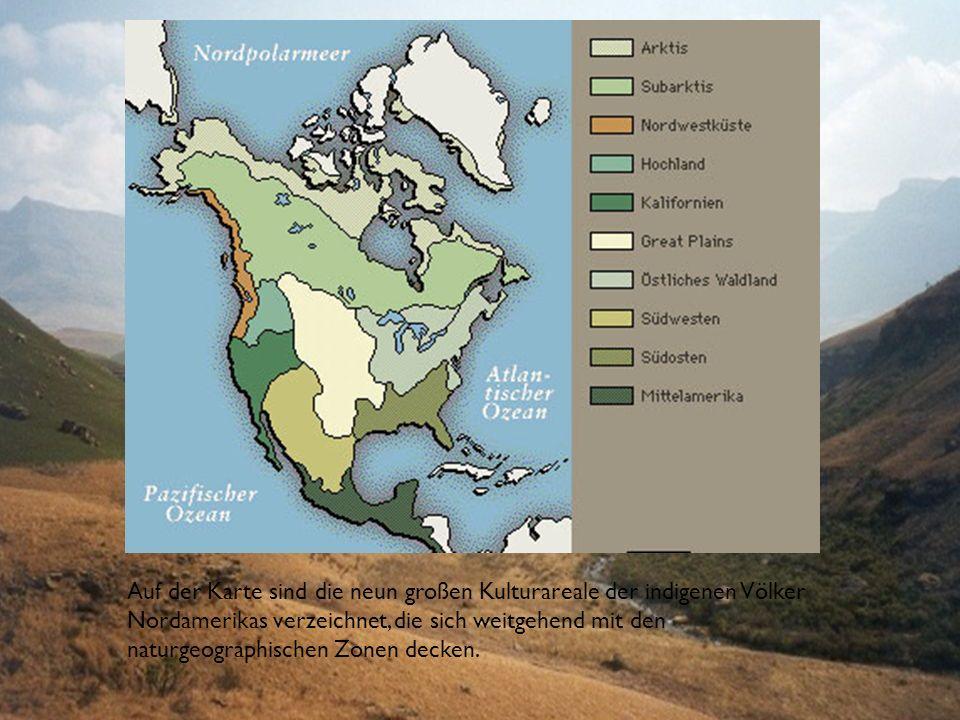 Auf der Karte sind die neun großen Kulturareale der indigenen Völker Nordamerikas verzeichnet, die sich weitgehend mit den naturgeographischen Zonen decken.