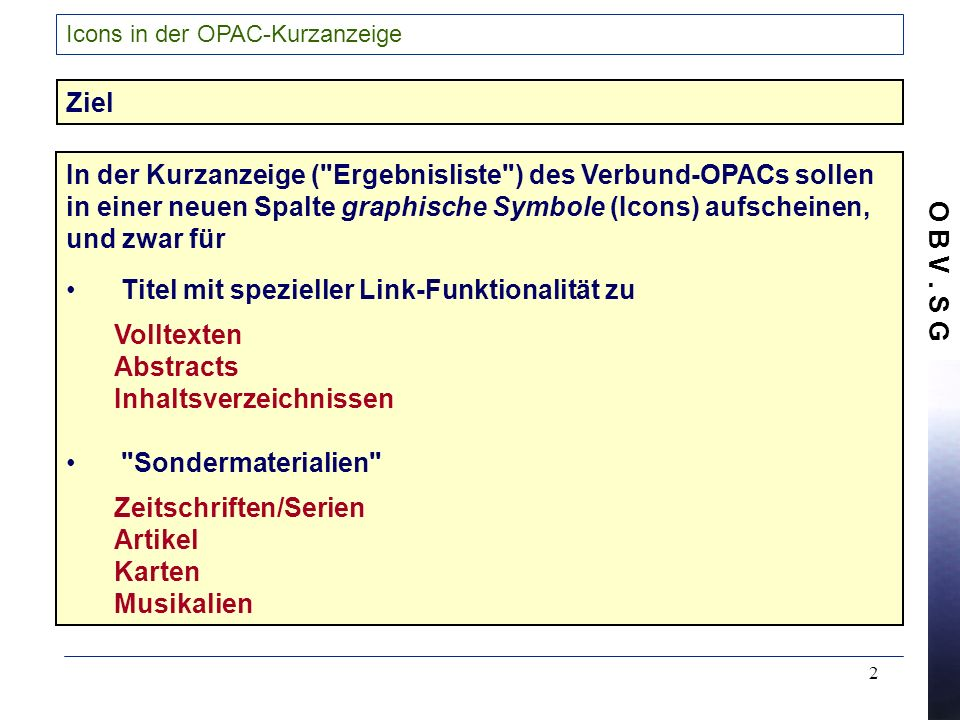 In der Kurzanzeige ( Ergebnisliste ) des Verbund-OPACs sollen