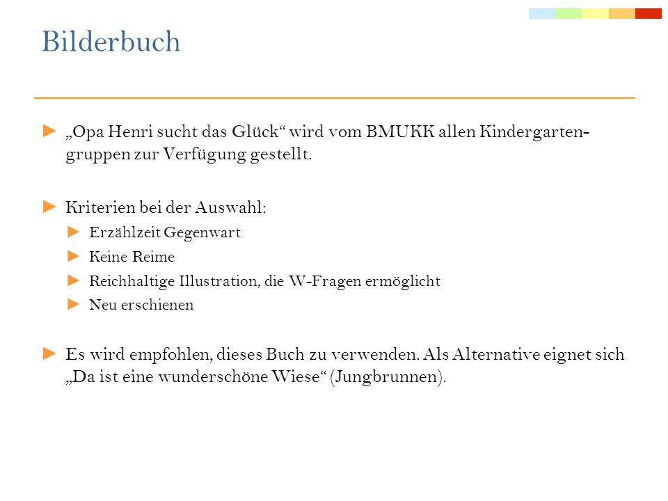"""Bilderbuch""""Opa Henri sucht das Glück wird vom BMUKK allen Kindergarten-gruppen zur Verfügung gestellt."""