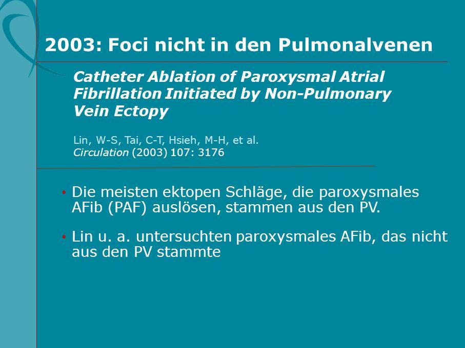 2003: Foci nicht in den Pulmonalvenen