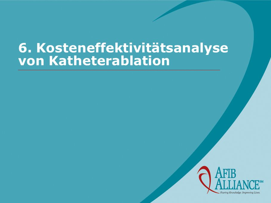 6. Kosteneffektivitätsanalyse von Katheterablation