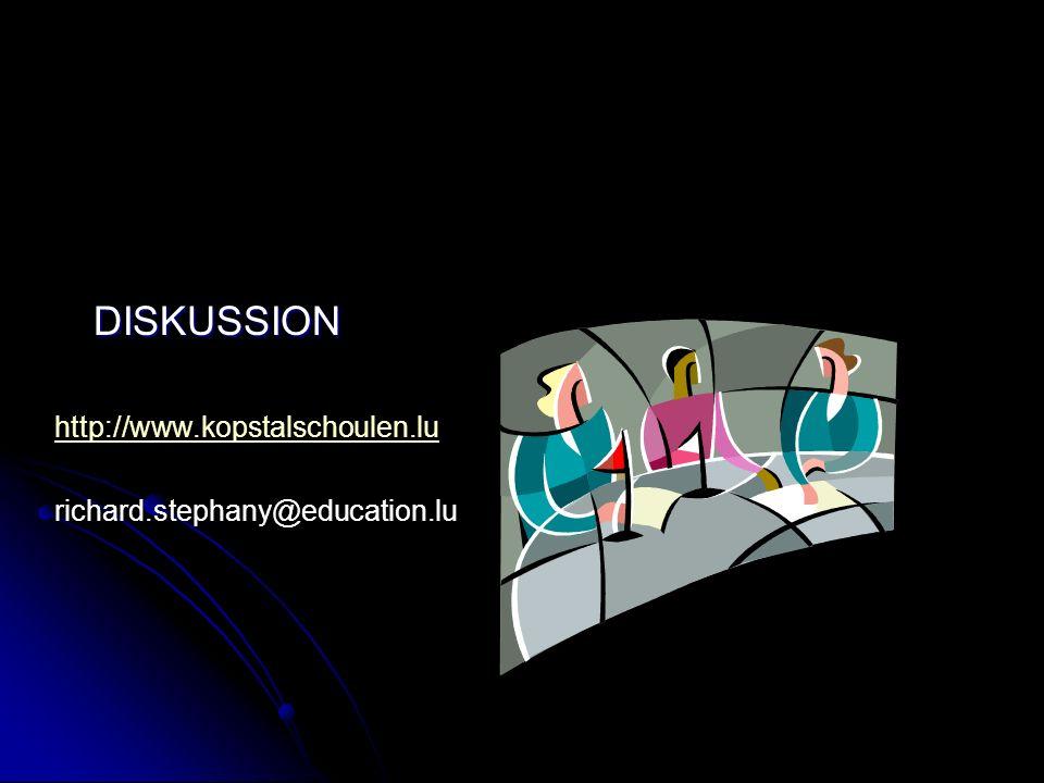DISKUSSION http://www.kopstalschoulen.lu richard.stephany@education.lu