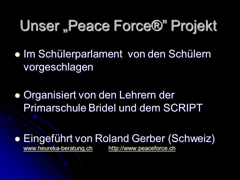"Unser ""Peace Force® Projekt"
