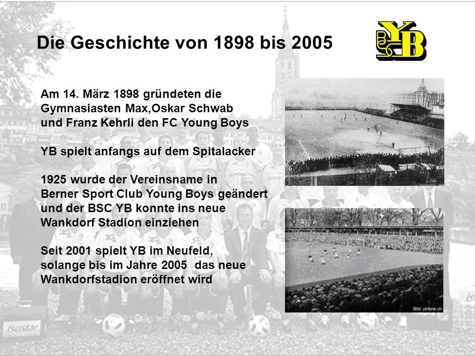 Die Geschichte von 1898 bis 2005 Am 14. März 1898 gründeten die