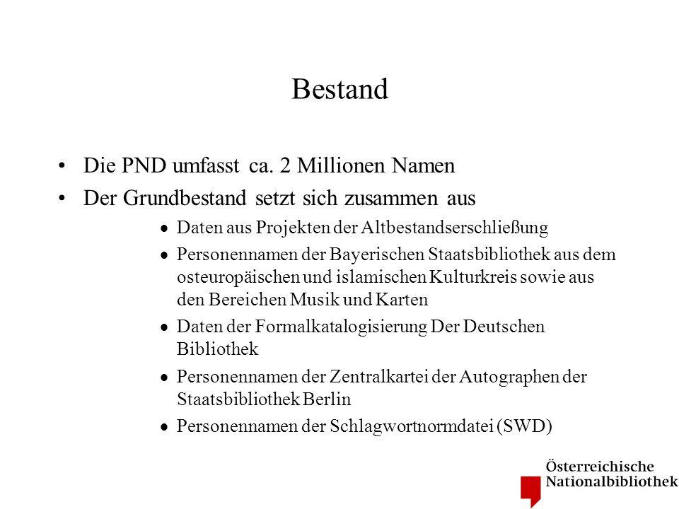 Bestand Die PND umfasst ca. 2 Millionen Namen