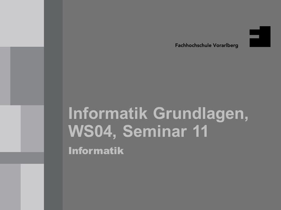 Informatik Grundlagen, WS04, Seminar 11