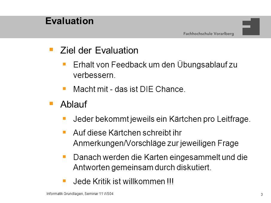 Evaluation Ziel der Evaluation Ablauf