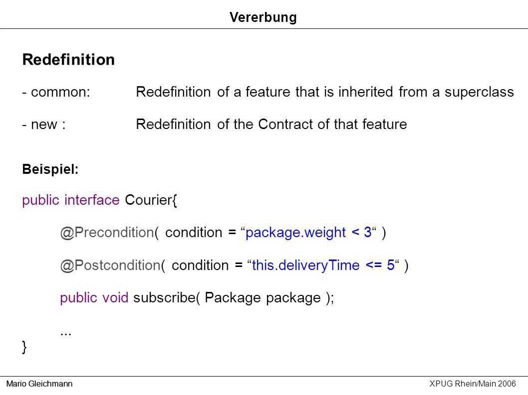 Vererbung Redefinition. - common: Redefinition of a feature that is inherited from a superclass.