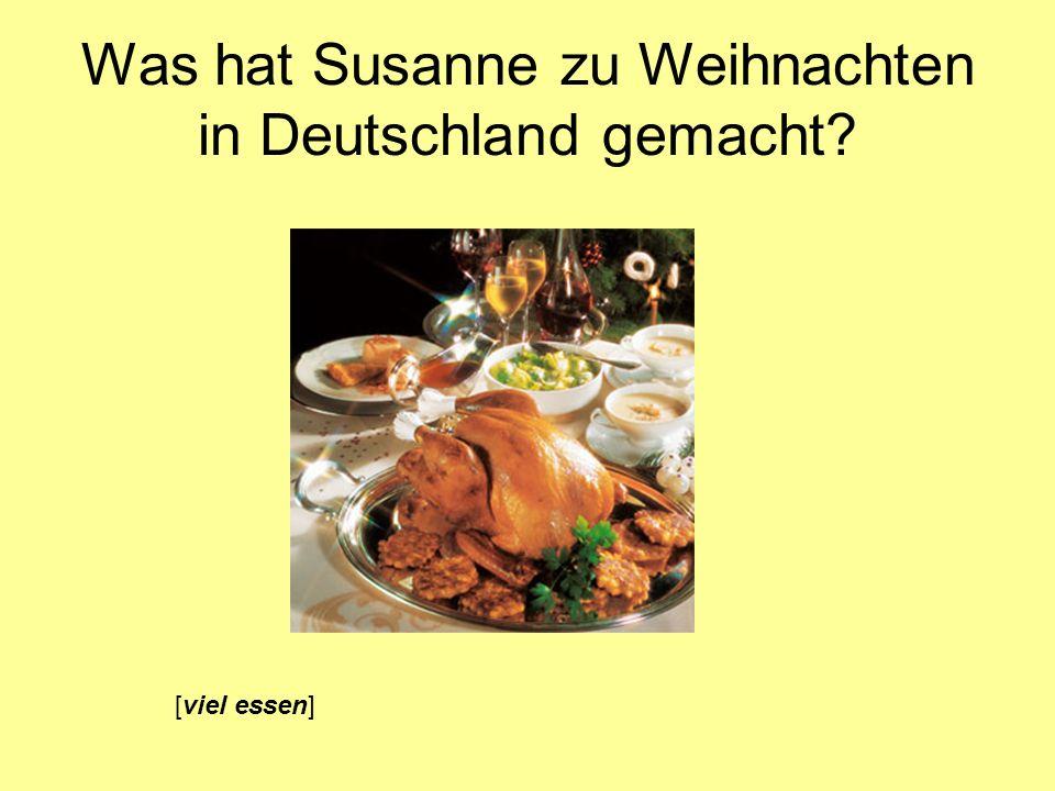 Was hat Susanne zu Weihnachten in Deutschland gemacht