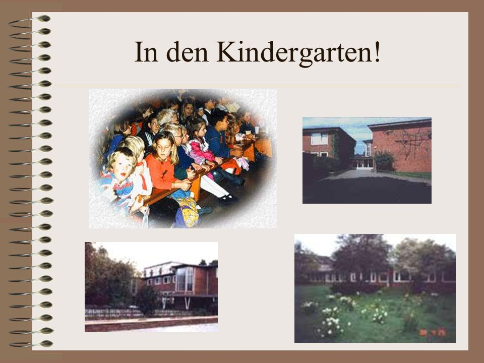 In den Kindergarten!