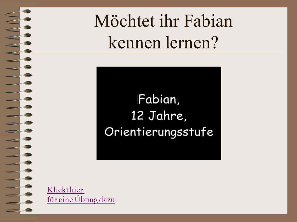 Möchtet ihr Fabian kennen lernen