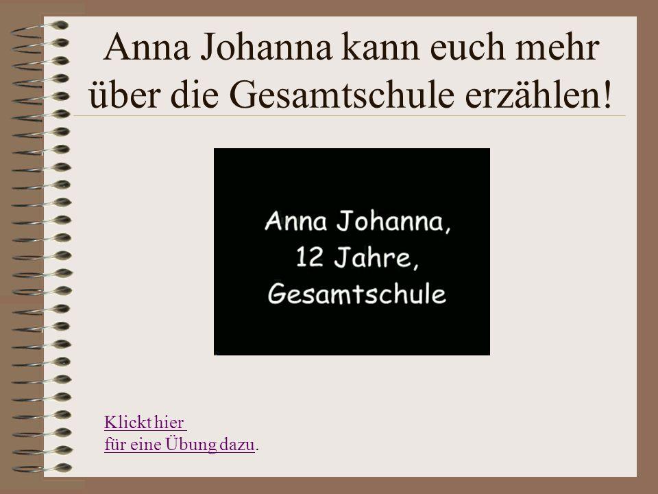 Anna Johanna kann euch mehr über die Gesamtschule erzählen!