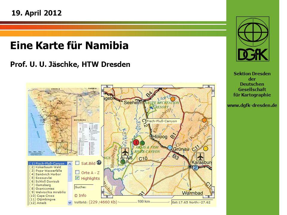 19. April 2012 Eine Karte für Namibia Prof. U. U. Jäschke, HTW Dresden