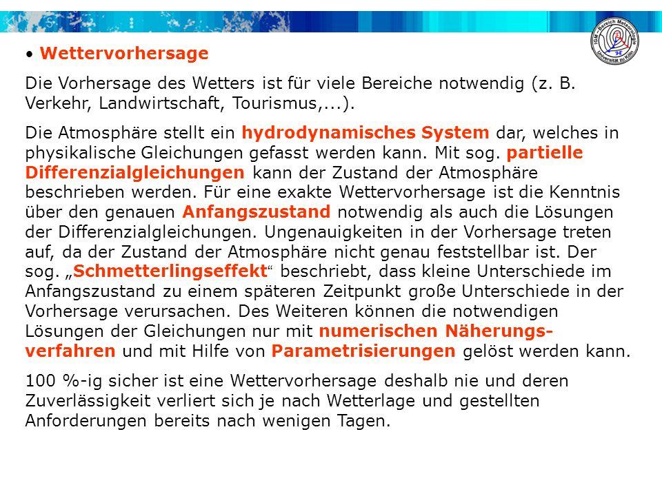Wettervorhersage Die Vorhersage des Wetters ist für viele Bereiche notwendig (z. B. Verkehr, Landwirtschaft, Tourismus,...).