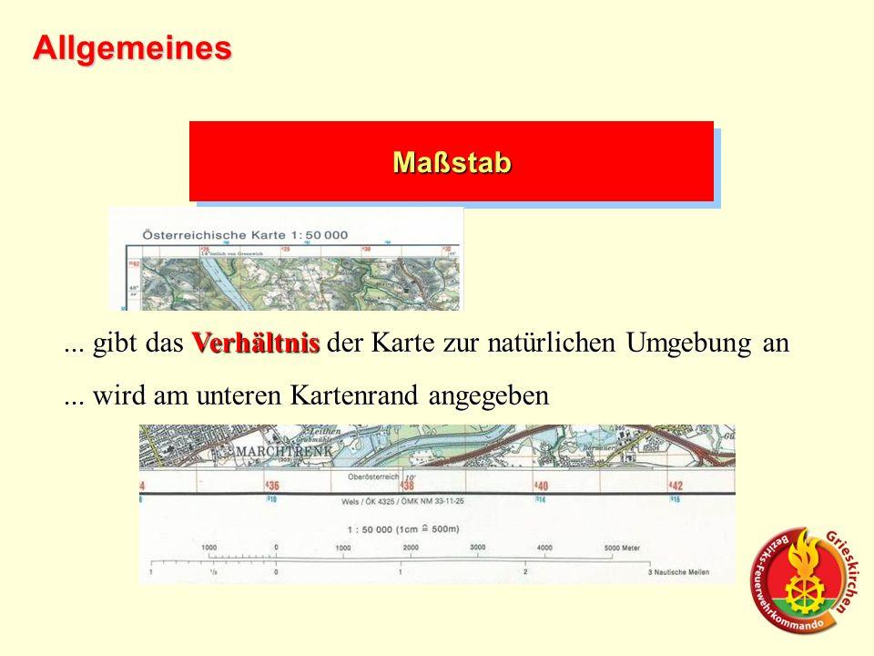 Allgemeines Maßstab. ... gibt das Verhältnis der Karte zur natürlichen Umgebung an.