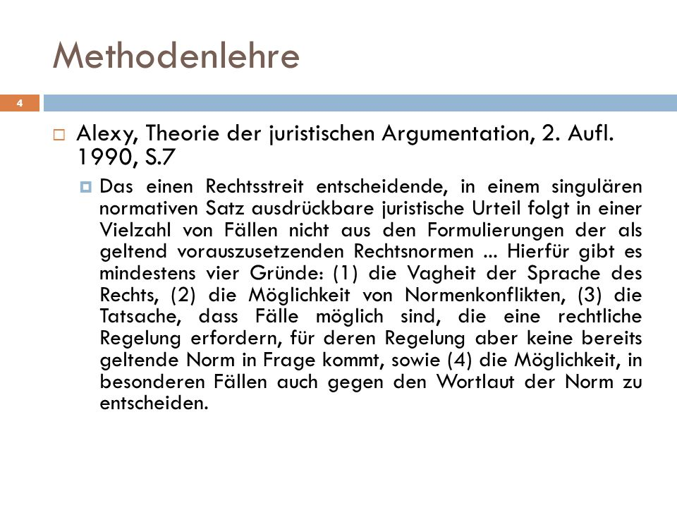 Methodenlehre Alexy, Theorie der juristischen Argumentation, 2. Aufl. 1990, S.7.