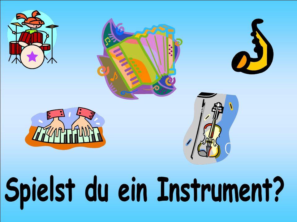 Spielst du ein Instrument