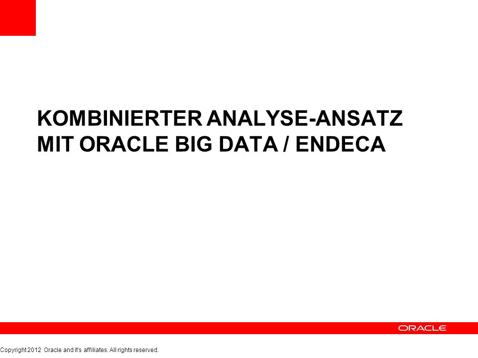 Kombinierter Analyse-Ansatz mit Oracle Big Data / endeca
