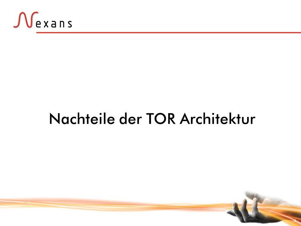 Nachteile der TOR Architektur