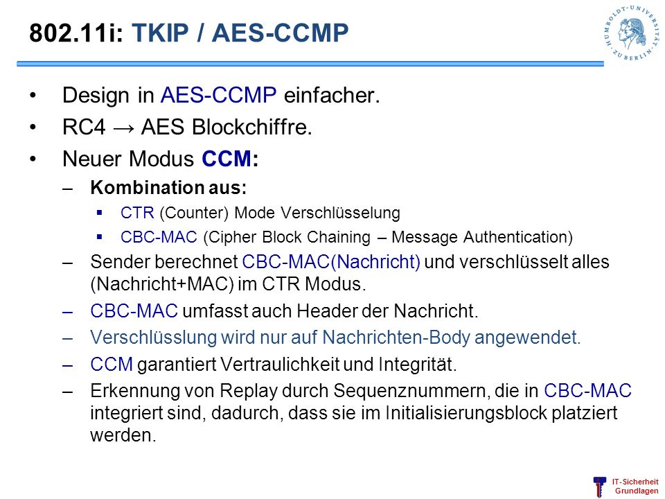 802.11i: TKIP / AES-CCMP Design in AES-CCMP einfacher.