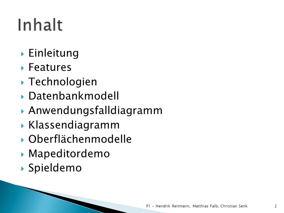 Inhalt Einleitung Features Technologien Datenbankmodell