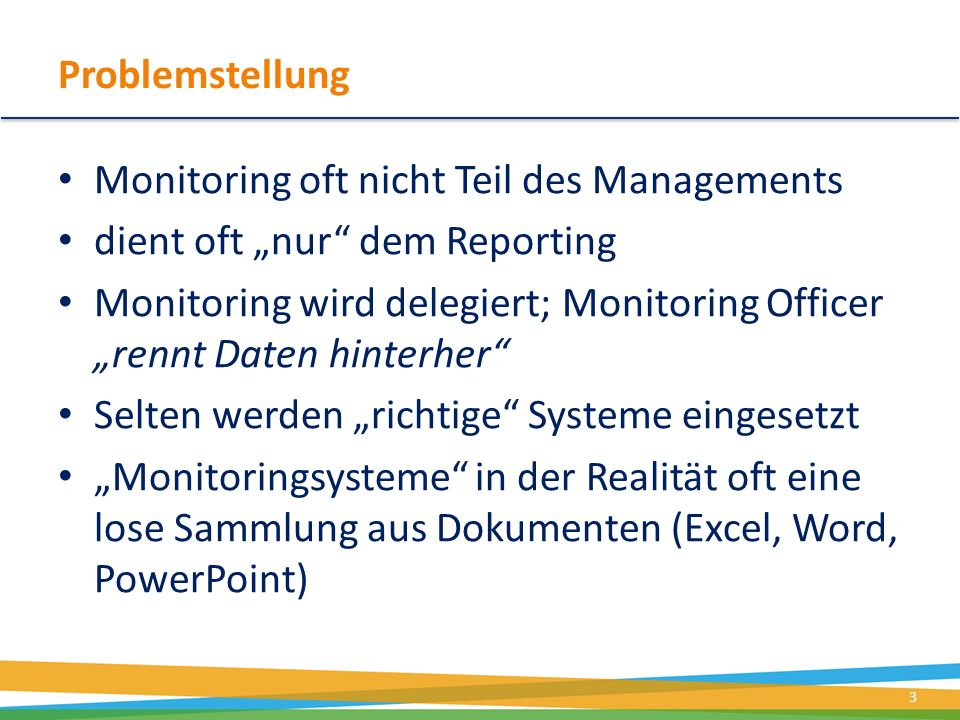 """Problemstellung Monitoring oft nicht Teil des Managements. dient oft """"nur dem Reporting."""