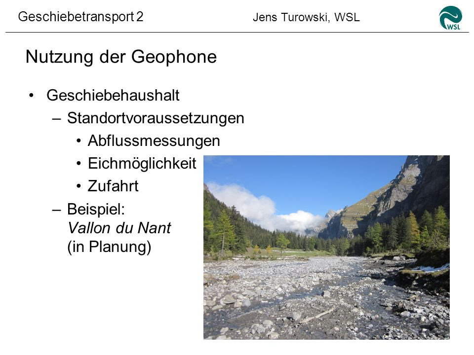 Nutzung der Geophone Geschiebehaushalt Standortvoraussetzungen