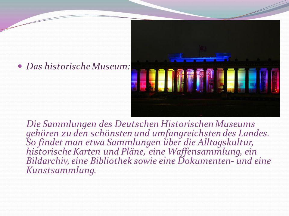 Das historische Museum: