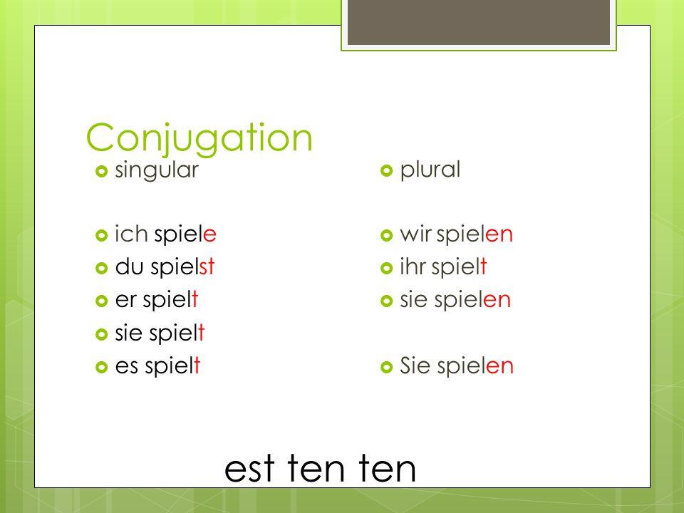 Conjugation est ten ten singular plural ich spiele du spielst
