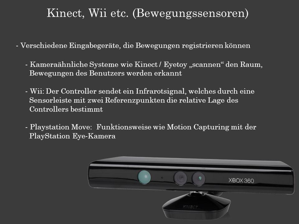 Kinect, Wii etc. (Bewegungssensoren)