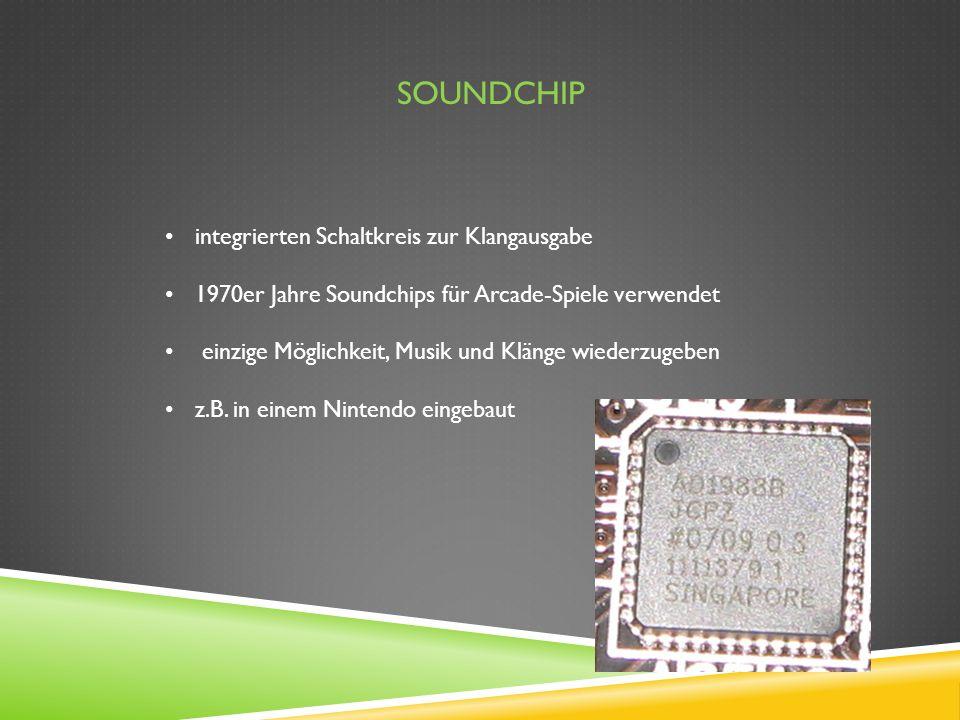 SOUNDCHIP integrierten Schaltkreis zur Klangausgabe