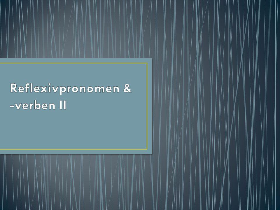 Reflexivpronomen & -verben II