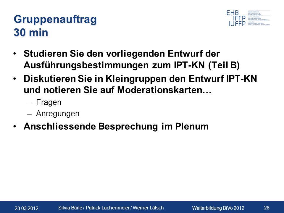 Gruppenauftrag 30 min Studieren Sie den vorliegenden Entwurf der Ausführungsbestimmungen zum IPT-KN (Teil B)