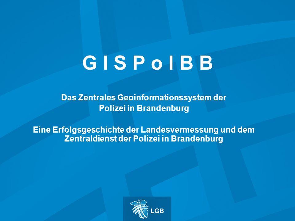 Das Zentrales Geoinformationssystem der Polizei in Brandenburg