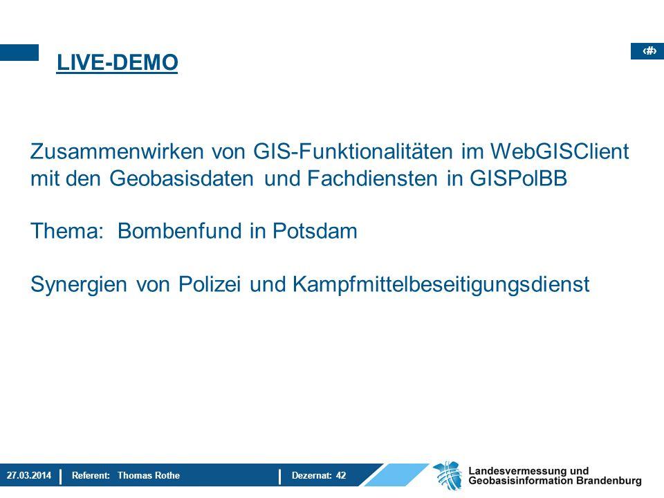 LIVE-DEMO Zusammenwirken von GIS-Funktionalitäten im WebGISClient mit den Geobasisdaten und Fachdiensten in GISPolBB.