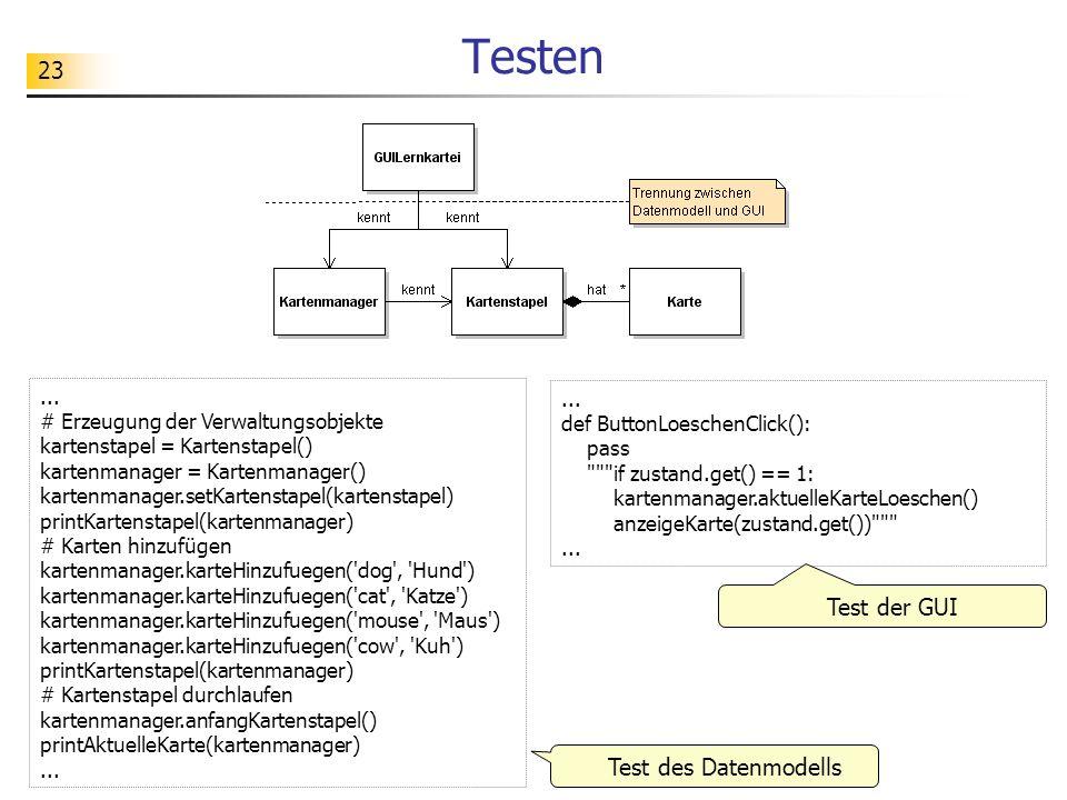 Testen Test der GUI Test des Datenmodells ... ...