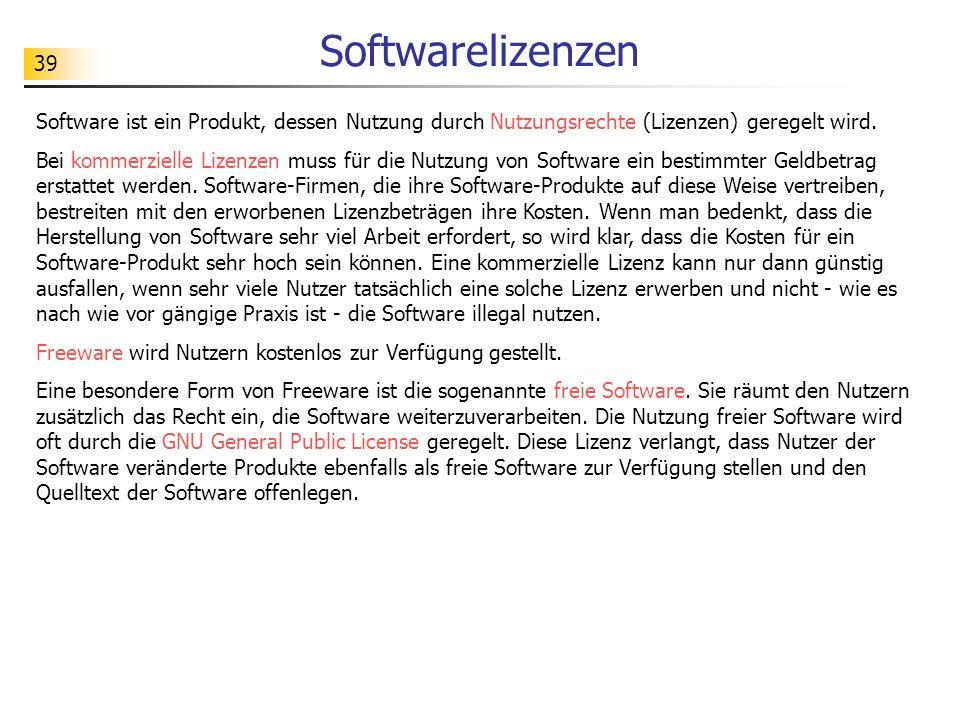 Softwarelizenzen Software ist ein Produkt, dessen Nutzung durch Nutzungsrechte (Lizenzen) geregelt wird.
