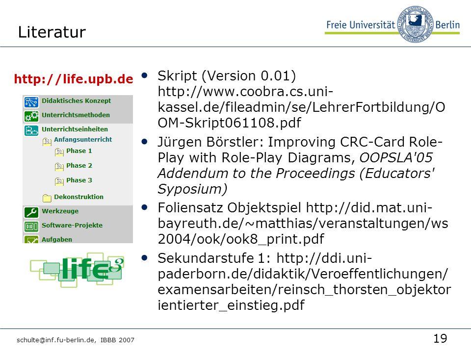 Literatur Skript (Version 0.01) http://www.coobra.cs.uni-kassel.de/fileadmin/se/LehrerFortbildung/OOM-Skript061108.pdf.