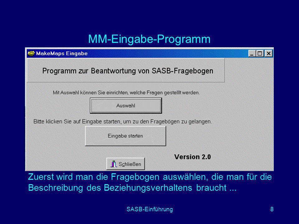 MM-Eingabe-Programm Zuerst wird man die Fragebogen auswählen, die man für die Beschreibung des Beziehungsverhaltens braucht ...