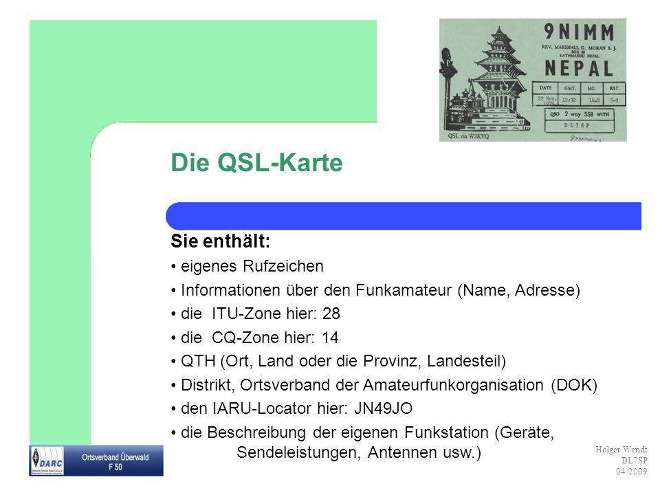 Die QSL-Karte Sie enthält: eigenes Rufzeichen