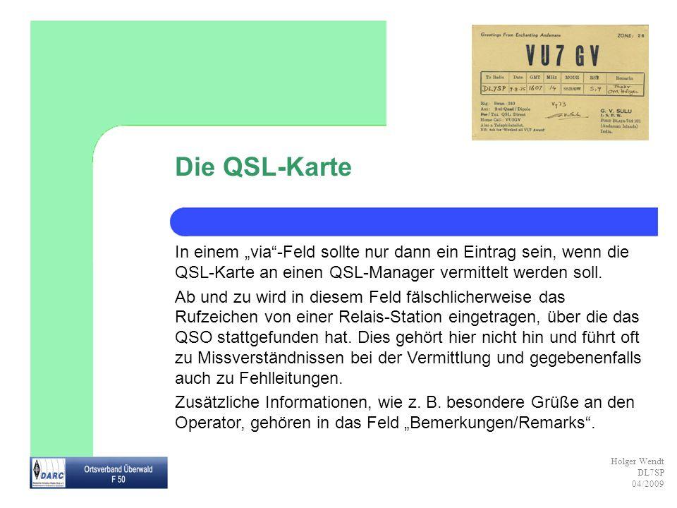 """Die QSL-Karte In einem """"via -Feld sollte nur dann ein Eintrag sein, wenn die QSL-Karte an einen QSL-Manager vermittelt werden soll."""
