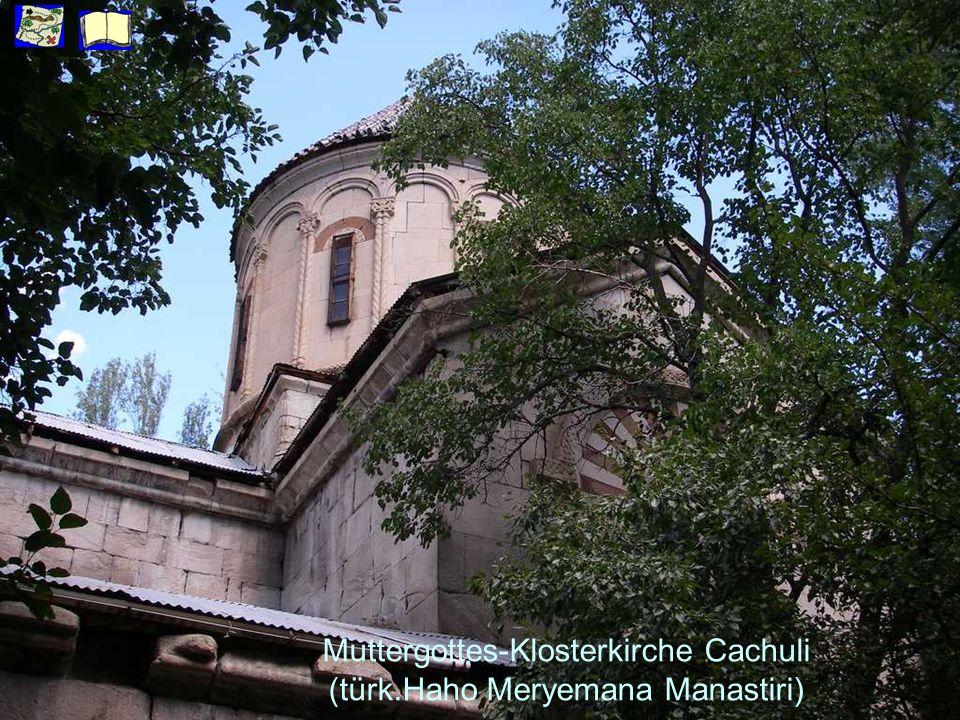 Muttergottes-Klosterkirche Cachuli (türk.Haho Meryemana Manastiri)