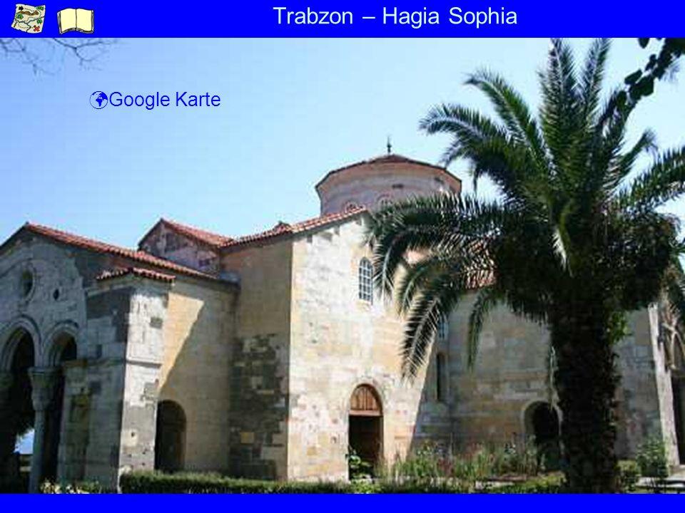Trabzon – Hagia Sophia ü Google Karte
